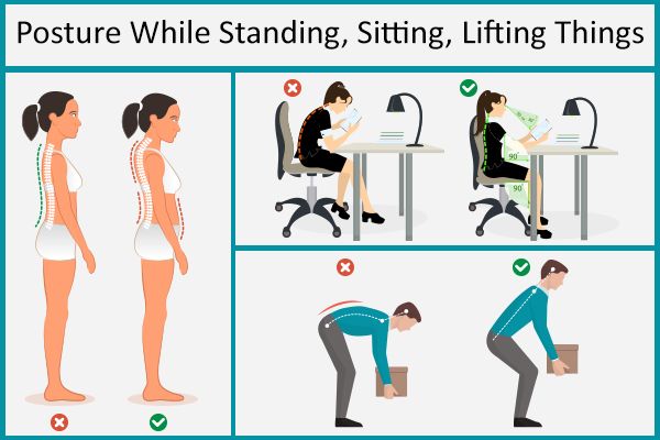 maintain correct posture at all times to prevent back pain