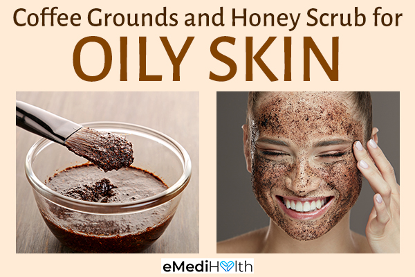 coffee grounds and honey scrub can help treat oily skin