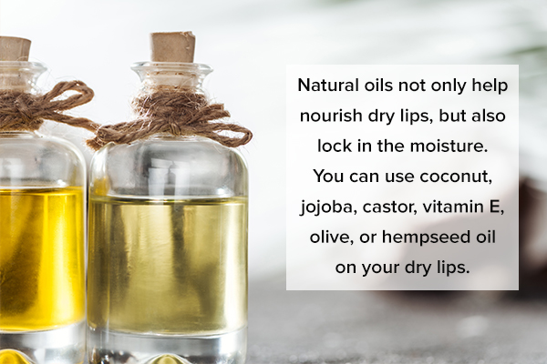 application of some natural oils can help nourish dry lips