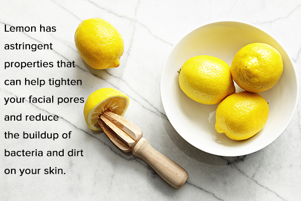 lemon can help reduce bacteria and dirt on your skin