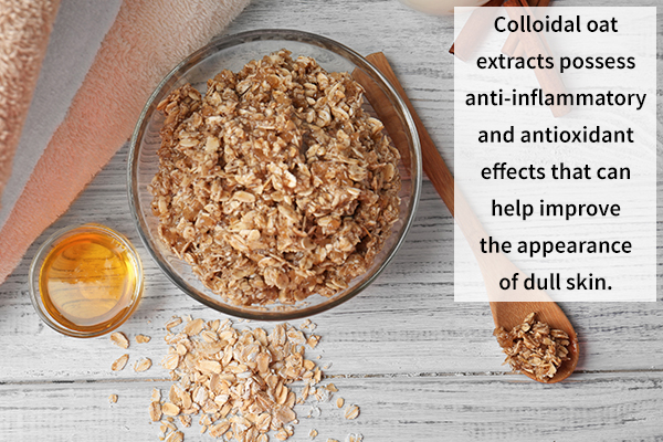 oatmeal can help moisturize and exfoliate the skin