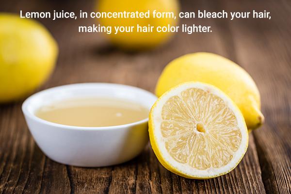 lemon juice can help bleach your hair