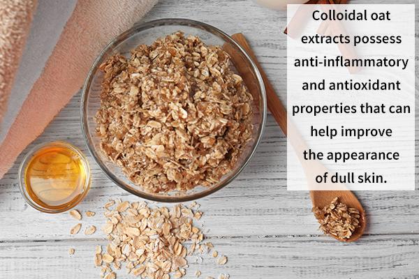 oatmeal can help moisturize and exfoliate the skin