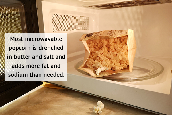 most microwavable popcorn is full of extra salt and butter