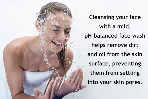 cleanse your face to remove dirt and oil from skin