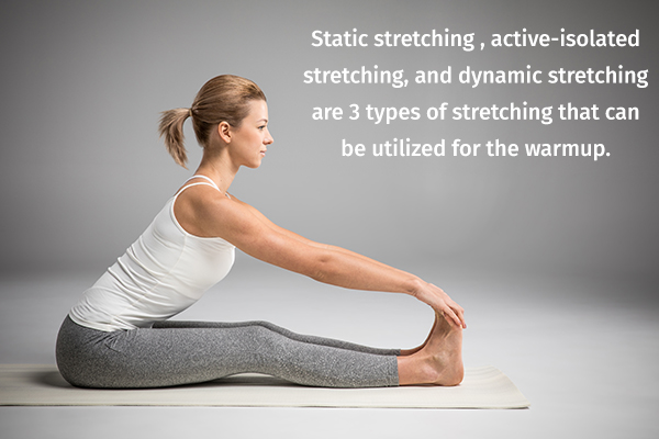 stretching can help a lot in warming up