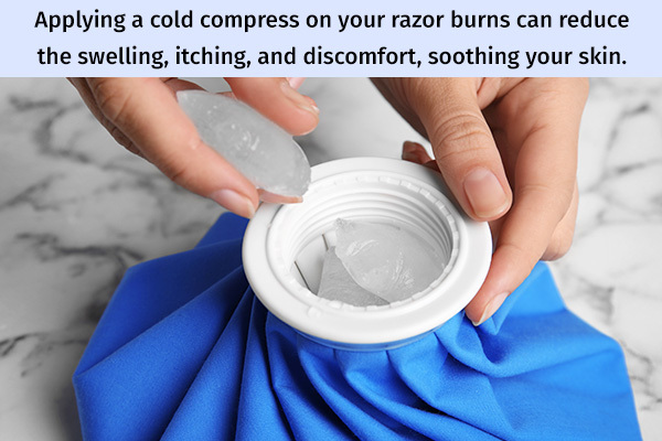 apply a cold compress on your razor burns to soothe them