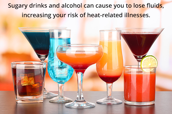 sugary drinks and alcohol are to be avoided during summers
