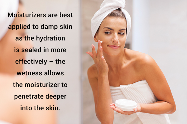 try to apply moisturizers to damp skin
